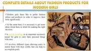 Complete Details About Fashion Products For Modern Girls