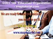 COLL 148  Education Organization - snaptutorial.com