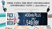 SMOK VAPES THE BEST AND RELIABLE AFFORDABLE VAPES