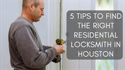 5 Tips To Find The Right Residential Locksmith In Houston