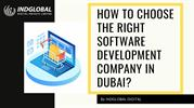 HOW TO CHOOSE THE RIGHT SOFTWARE DEVELOPMENT COMPANY IN DUBAI_