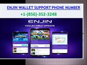 Enjin Wallet Support Phone Number +1-(856)-352-3 2 4 8 phone number