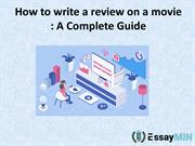 Get Best Tips on How to write a review on a movie from EssayMin