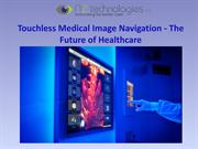 Touchless Medical Image Navigation-The Future of Healthcare