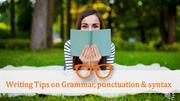 Writing Tips on Grammar, punctuation, syntax