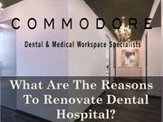 What Are The Reasons To Renovate Dental Hospital