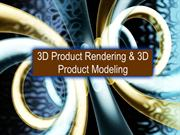 3D Product Rendering and 3D Product Modeling Overview