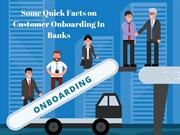 Some facts of Client Onboarding In Banks