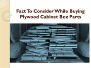 Fact To Consider While Buying Plywood Cabinet Box