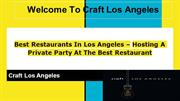 Best Restaurants In Los Angeles  Hosting A Private Party At The Best R