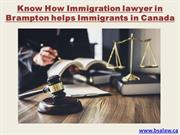 How Immigration lawyer in Brampton helps Immigrants in Canada