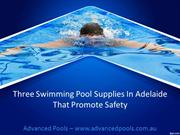 Three Swimming Pool Supplies In Adelaide That Promote Safety