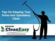 Tips On Keeping Your Sofas And Upholstery Clean