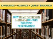 HOW HOME TUITIONS IN LUDHIANA HELPS IN BOOSTING PERFORMANCE