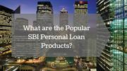What are the Popular SBI Personal Loan product