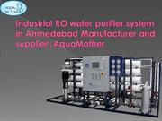 Manufacturing and Supplying of Industrial RO System in Ahmedabad