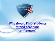 Why should Ph.D. students attend Academic conferences