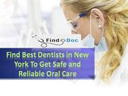 Find Best Dentists in New York To Get Safe and Reliable Oral Care
