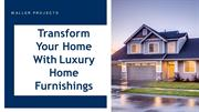 Transform Your Home With Luxury Home Furnishings