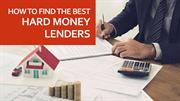How to find the best hard money lenders