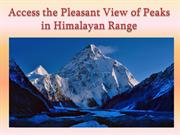 Access the Pleasant View of Peaks in Himalayan Range