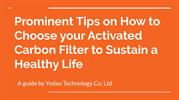 Yedao Technology Co Ltd | Choose your Best Activated Carbon Filter