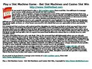 Play a Slot Machine Game - Bet Slot Machines and C