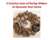 Creative Uses of Burlap Ribbon to Decorate Your Home