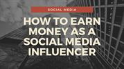 How to earn money as a Social Media Influencer