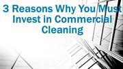 Various Reasons Why You Must Invest in Commercial Cleaning