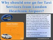 Why should one go for Taxi Services from London Heathrow Airport