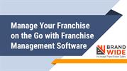 Manage Your Franchise on the Go with Franchise Management Software