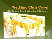 Wedding Chair Cover: Glorify Your Event with a Rental Process