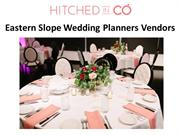 Eastern Slope Wedding Planners Vendors