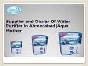 water purifier supplier and dealer in Ahmedabad