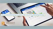 Why Facebook Marketing Should Be At The Core of Your Marketing Strateg