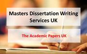 Masters Dissertation Writing Services UK - The Academic Papers