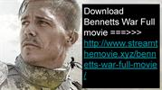 Full Bennetts War Full Movie | 2019 | Download |