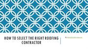 How to Select the Right Roofing Contractor