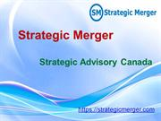 Strategic Merger Canada | Strategic Adviosry Canada