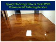 Epoxy Flooring Ohio Is Ideal With Commercial Painting Service