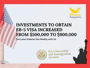 Investments to obtain EB-5 VISA increased from $500,000 to $900,000