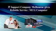 IT Support Company Melbourne gives Reliable Service _MCG Computer