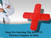 Steps for Selecting the Best PCD Pharma Company in India