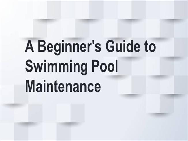 A Beginner\'s Guide to Swimming Pool Maintenance |authorSTREAM