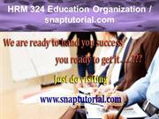 HRM 324 Education Organization / snaptutorial.com