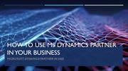 how to use microsoft dynamics partner in your