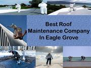 Best Roof Maintenance Company In Eagle Grove