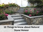 10 Things to know about Natural Stone Veneer