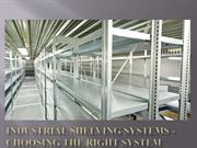 Industrial Shelving Systems - Choosing the Right System
